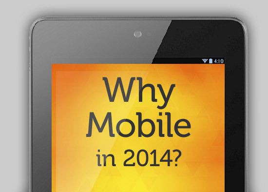 Mobile phone with headline of Why Mobile in 2014?